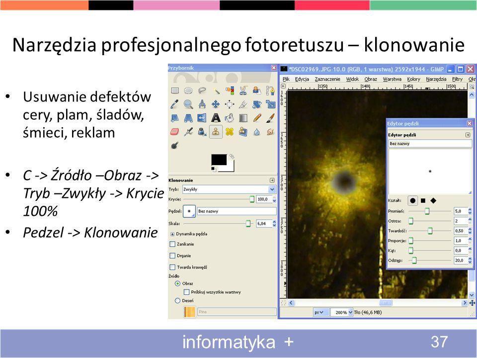 Narzędzia profesjonalnego fotoretuszu – klonowanie 37 informatyka + Usuwanie defektów cery, plam, śladów, śmieci, reklam C -> Źródło –Obraz -> Tryb –Z