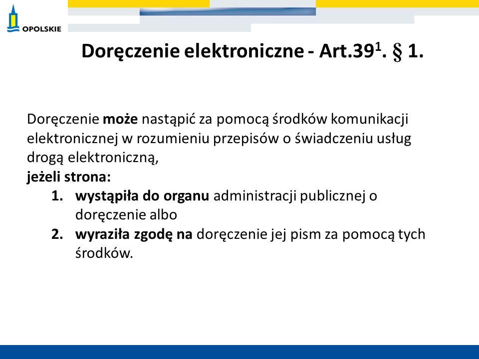 Doręczenie może nastąpić za pomocą środków komunikacji elektronicznej w rozumieniu przepisów o świadczeniu usług drogą elektroniczną, jeżeli strona: 1