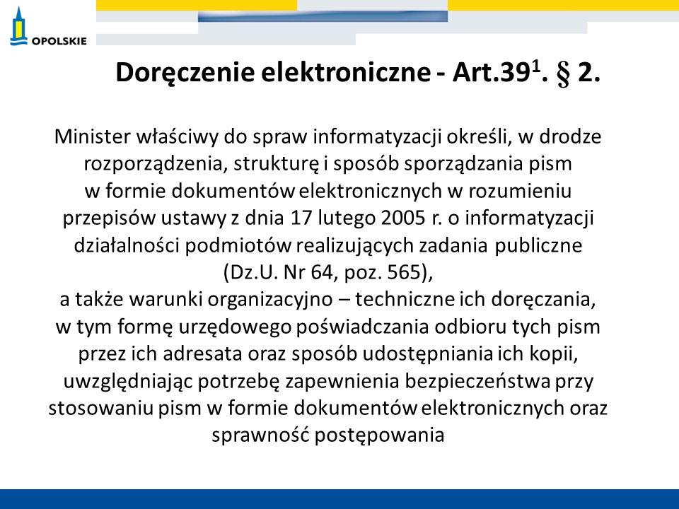Minister właściwy do spraw informatyzacji określi, w drodze rozporządzenia, strukturę i sposób sporządzania pism w formie dokumentów elektronicznych w