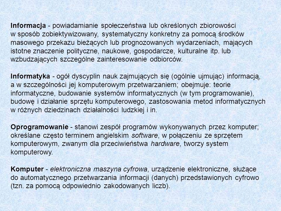 Informacja - powiadamianie społeczeństwa lub określonych zbiorowości w sposób zobiektywizowany, systematyczny konkretny za pomocą środków masowego prz