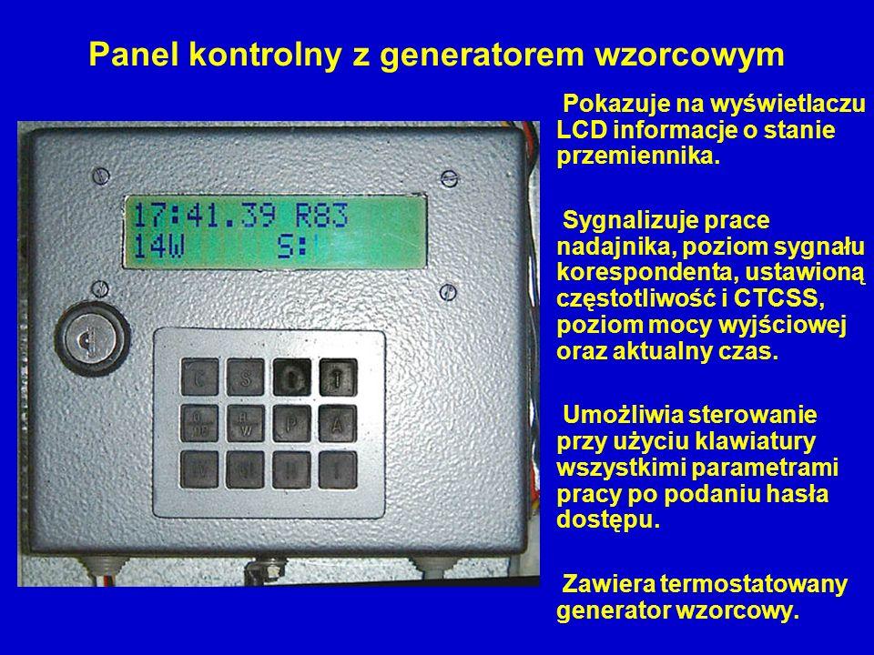 Panel kontrolny z generatorem wzorcowym Pokazuje na wyświetlaczu LCD informacje o stanie przemiennika. Sygnalizuje prace nadajnika, poziom sygnału kor