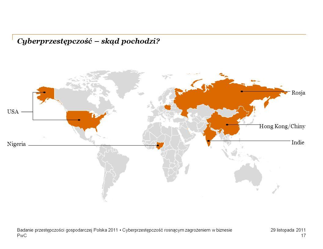 PwC 29 listopada 2011 Cyberprzestępczość – skąd pochodzi? Badanie przestępczości gospodarczej Polska 2011 Cyberprzestępczość rosnącym zagrożeniem w bi