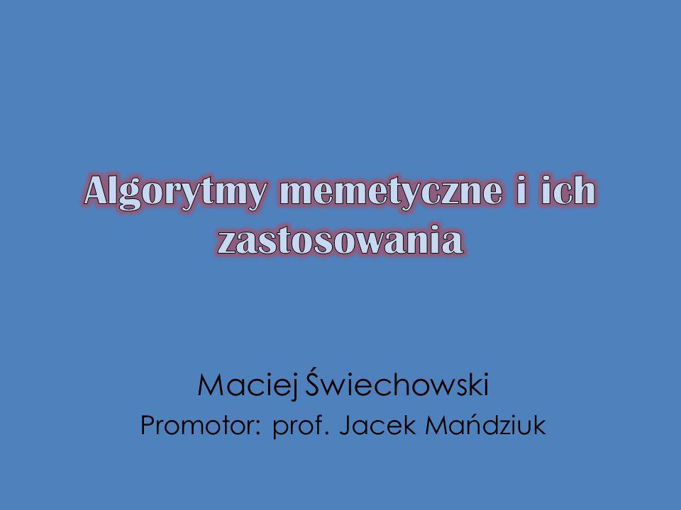 Maciej Świechowski Promotor: prof. Jacek Mańdziuk