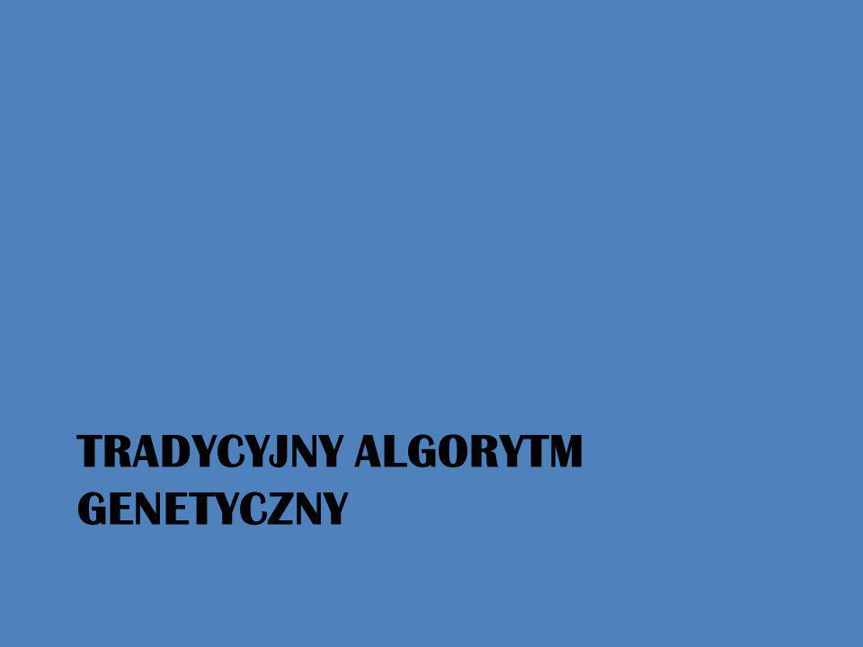 TRADYCYJNY ALGORYTM GENETYCZNY