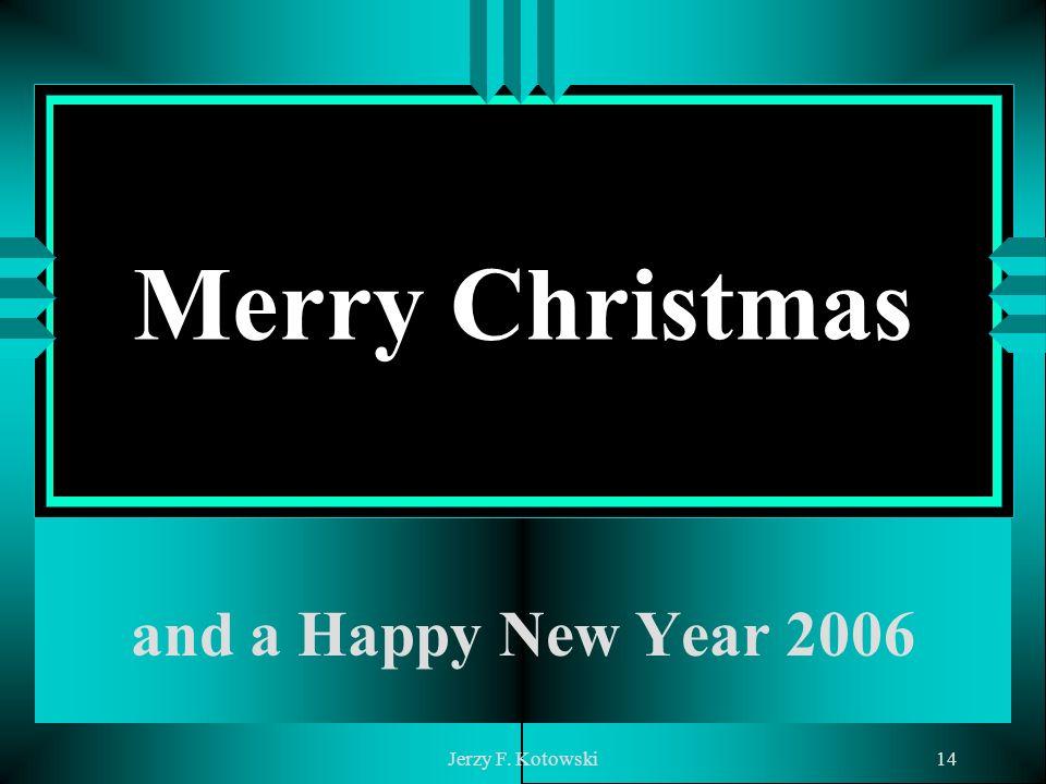 Jerzy F. Kotowski14 Merry Christmas and a Happy New Year 2006