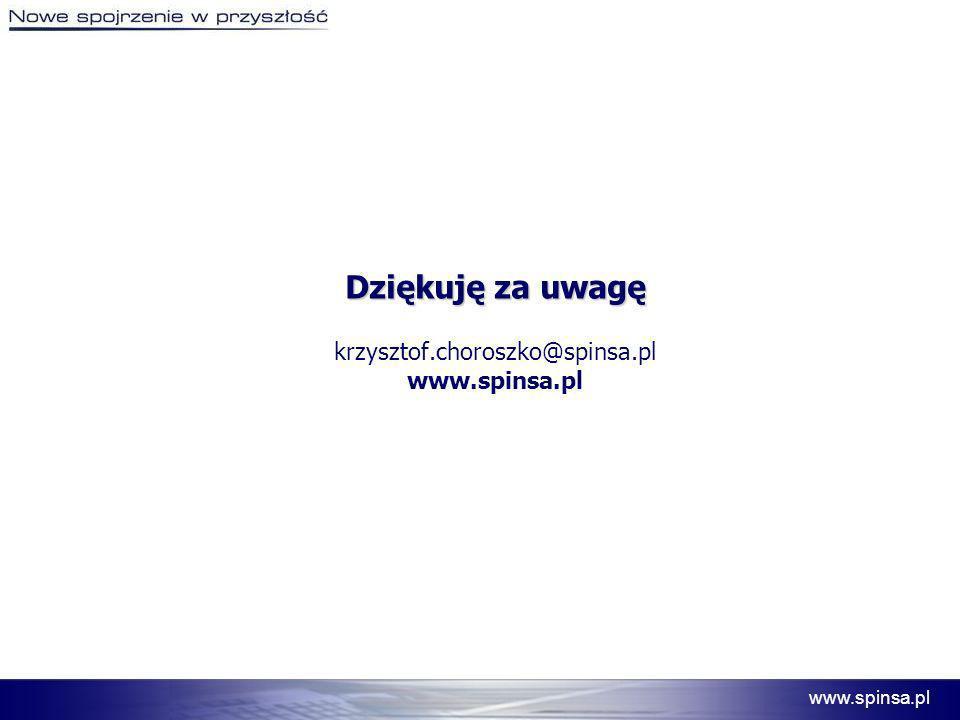 www.spinsa.pl Dziękuję za uwagę Dziękuję za uwagę krzysztof.choroszko@spinsa.pl www.spinsa.pl