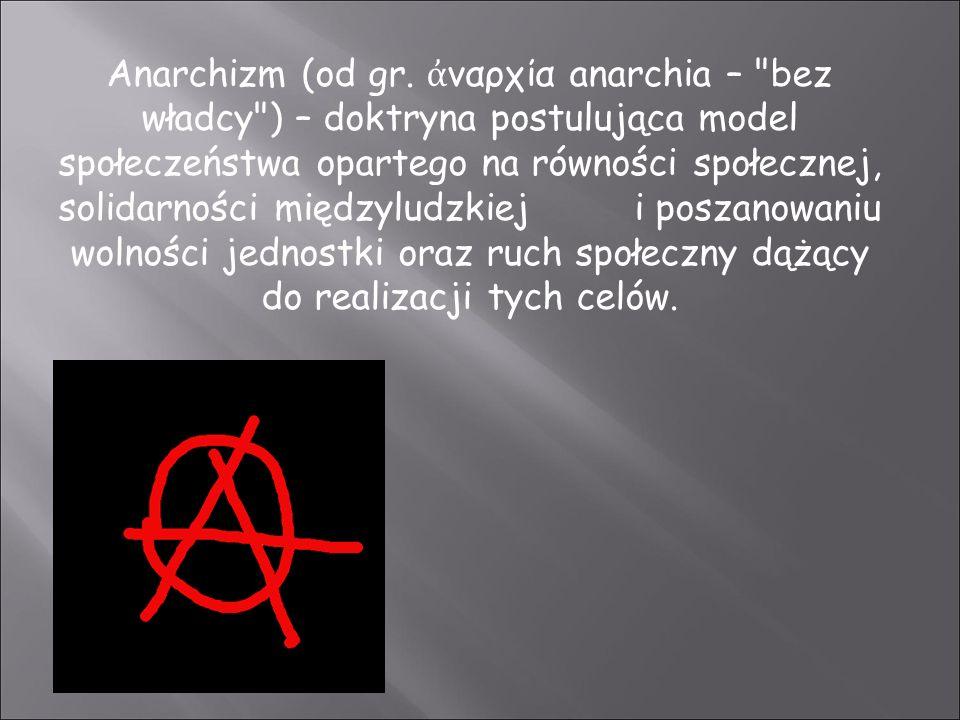 Anarchizm (od gr. ναρχία anarchia –