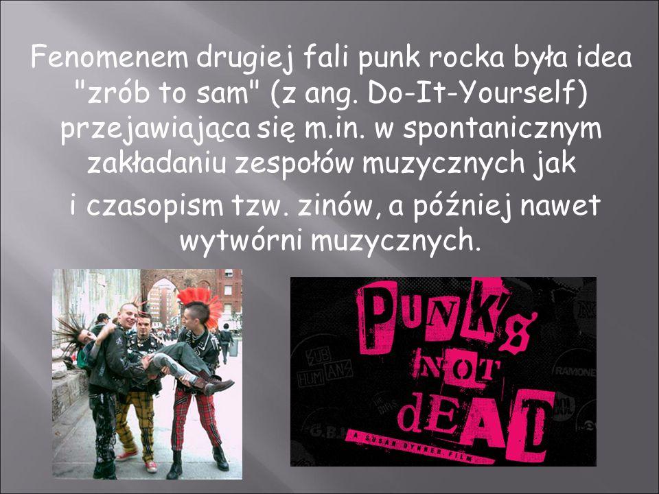Fenomenem drugiej fali punk rocka była idea zrób to sam (z ang.