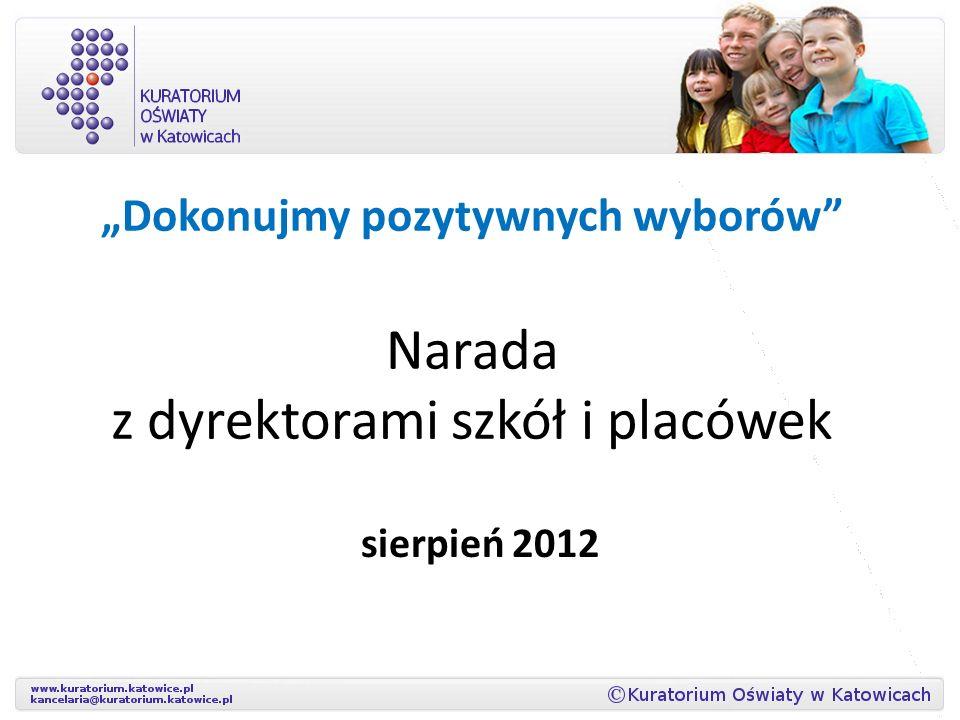 Dokonujmy pozytywnych wyborów Narada z dyrektorami szkół i placówek sierpień 2012