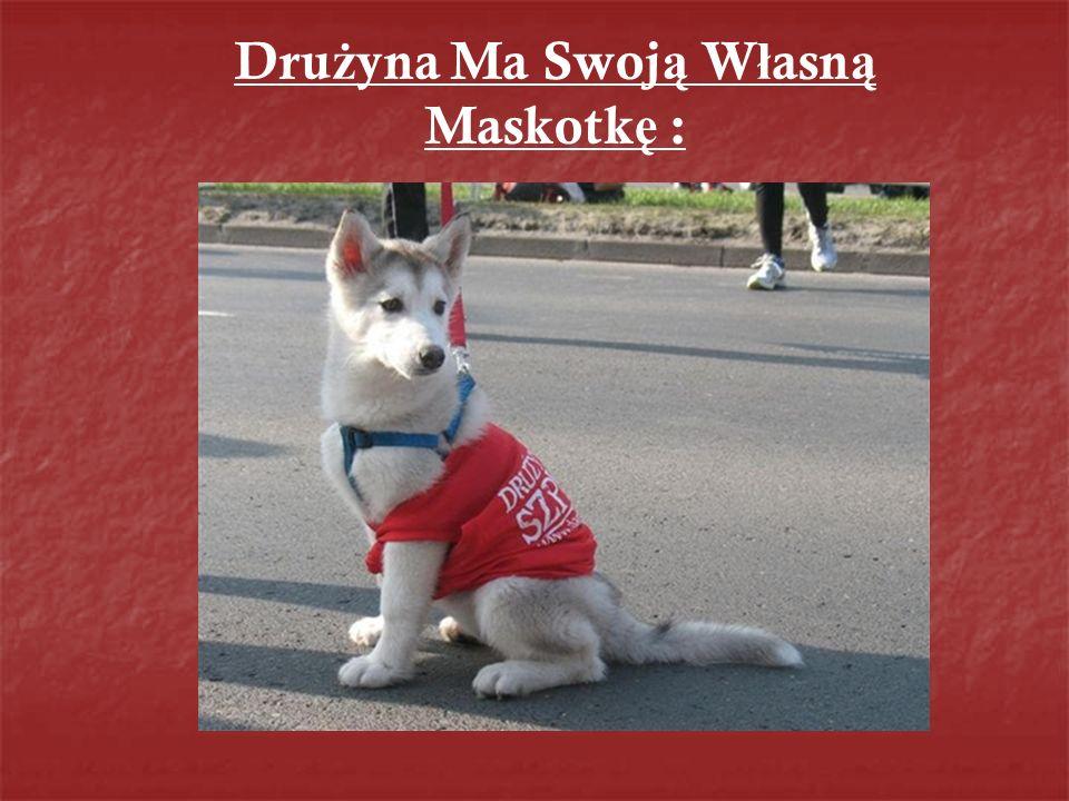 Dru ż yna Ma Swoj ą W ł asn ą Maskotk ę :