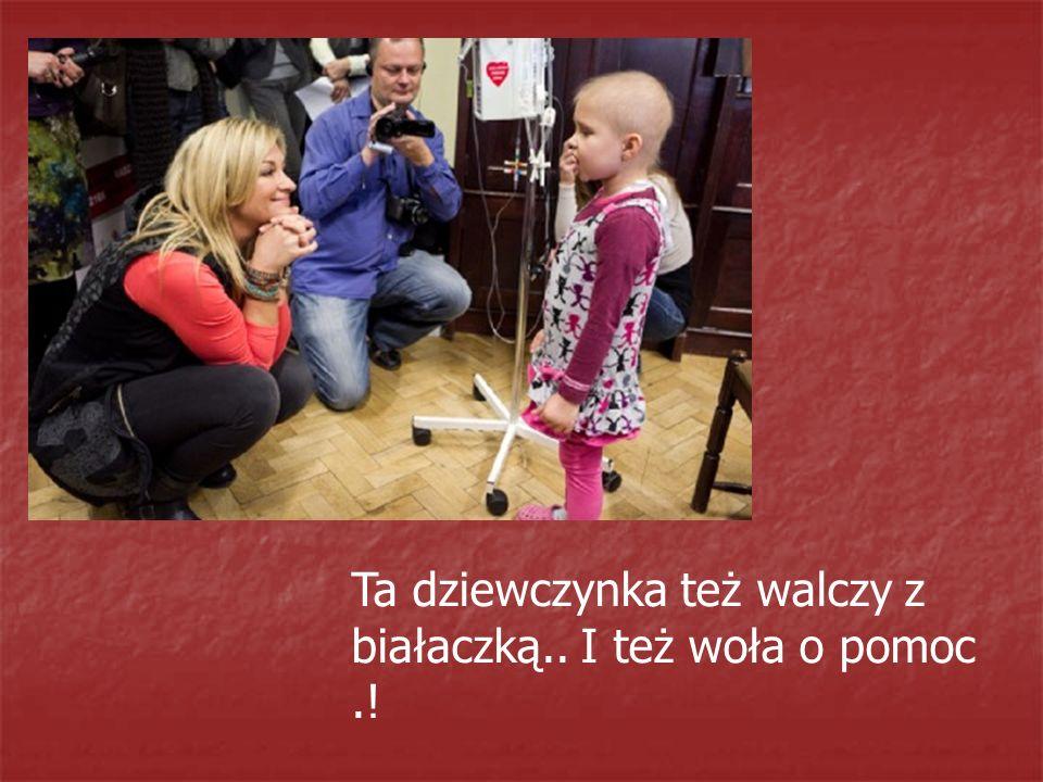 Ta dziewczynka też walczy z białaczką.. I też woła o pomoc.!