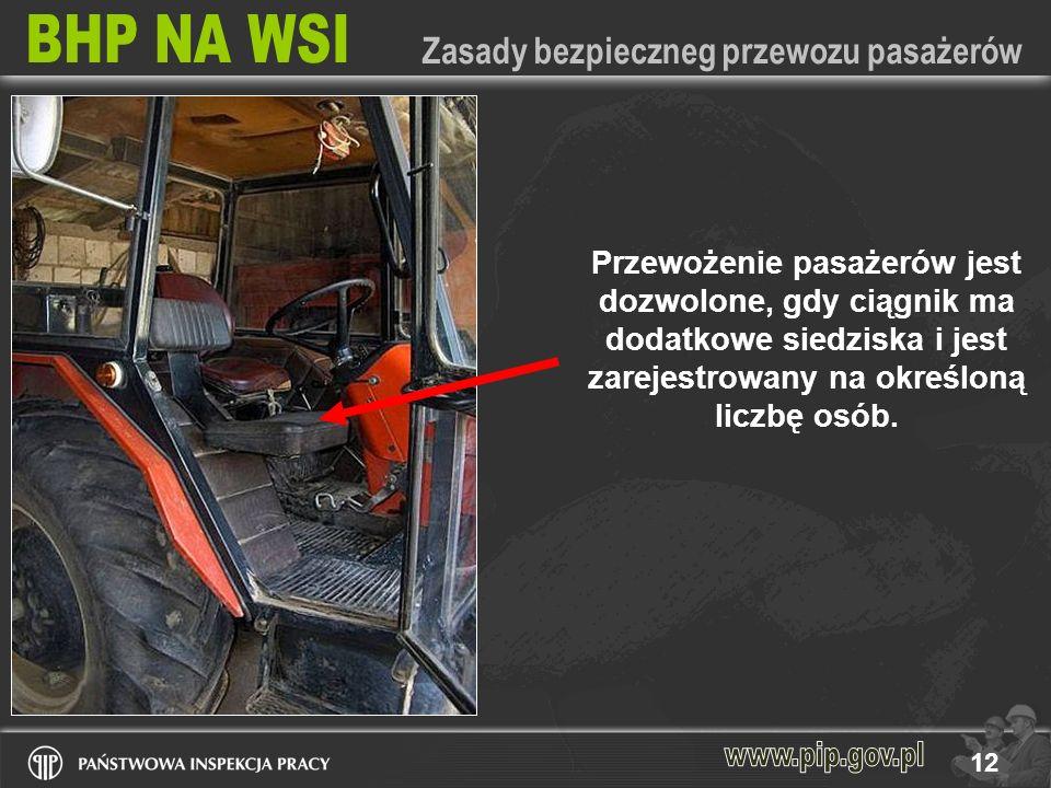 12 Przewożenie pasażerów jest dozwolone, gdy ciągnik ma dodatkowe siedziska i jest zarejestrowany na określoną liczbę osób.