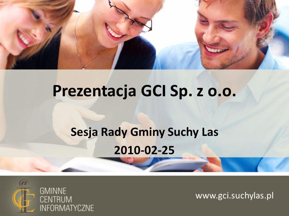 Prezentacja GCI Sp. z o.o. Sesja Rady Gminy Suchy Las 2010-02-25 www.gci.suchylas.pl