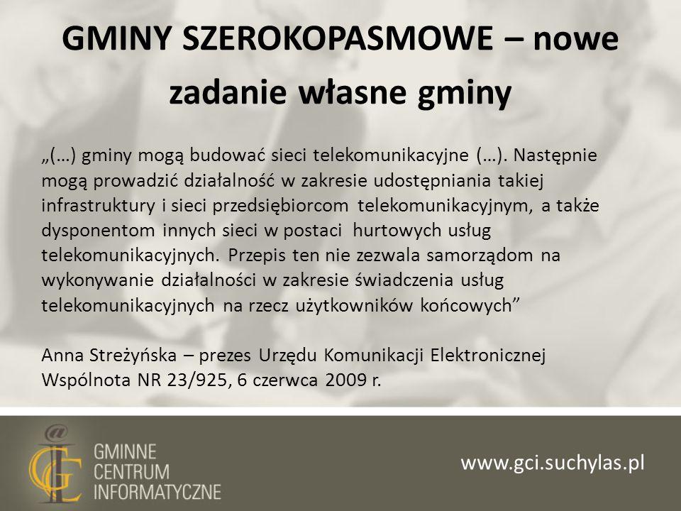 GMINY SZEROKOPASMOWE – nowe zadanie własne gminy (…) gminy mogą budować sieci telekomunikacyjne (…). Następnie mogą prowadzić działalność w zakresie u