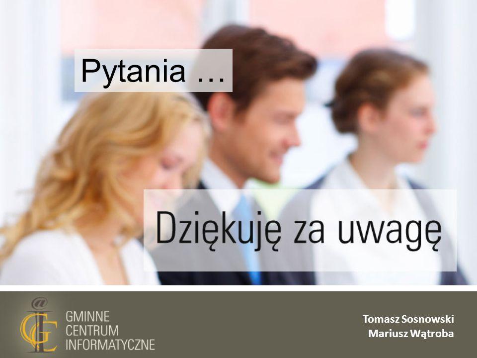 Tomasz Sosnowski Mariusz Wątroba Pytania …
