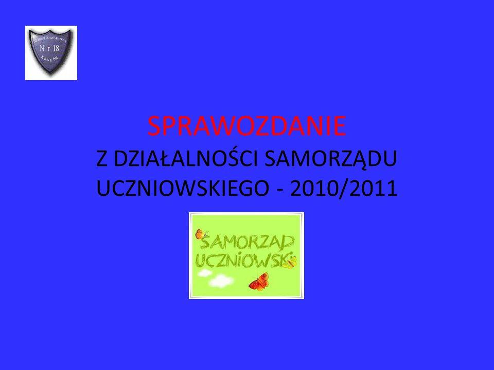 SPRAWOZDANIE Z DZIAŁALNOŚCI SAMORZĄDU UCZNIOWSKIEGO - 2010/2011