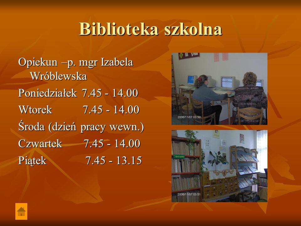 Biblioteka szkolna Opiekun –p. mgr Izabela Wróblewska Poniedziałek 7.45 - 14.00 Wtorek 7.45 - 14.00 Środa (dzień pracy wewn.) Czwartek 7.45 - 14.00 Pi