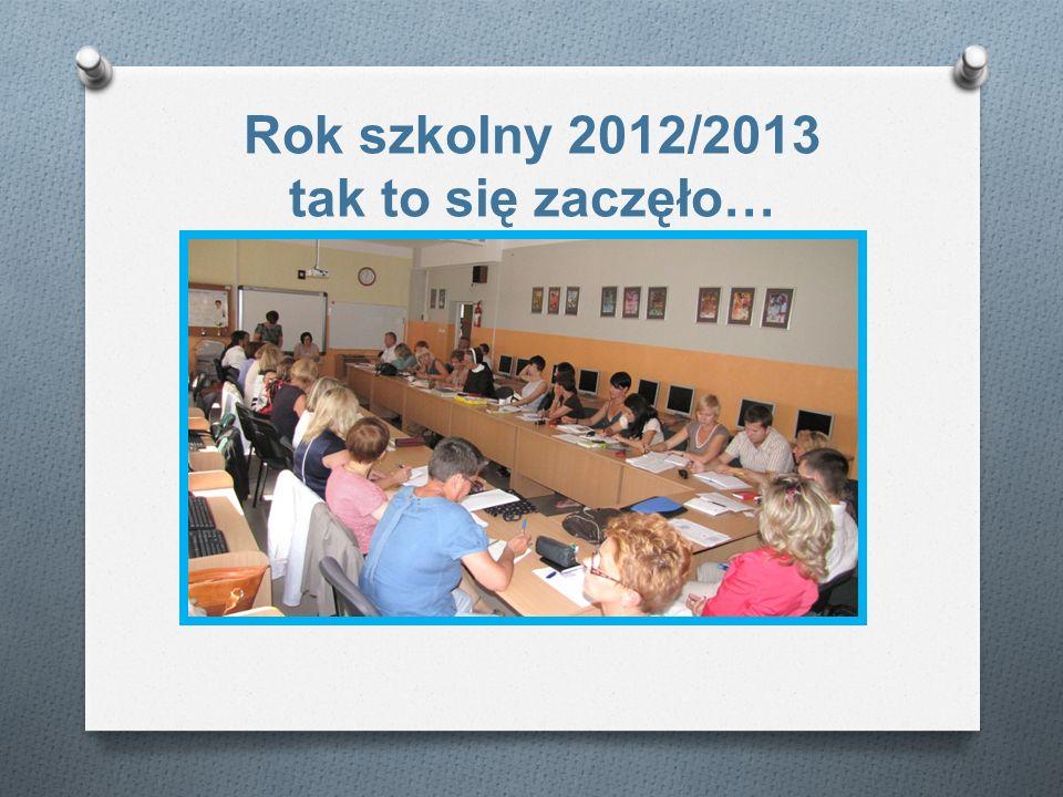 Rok szkolny 2012/2013 tak to się zaczęło…