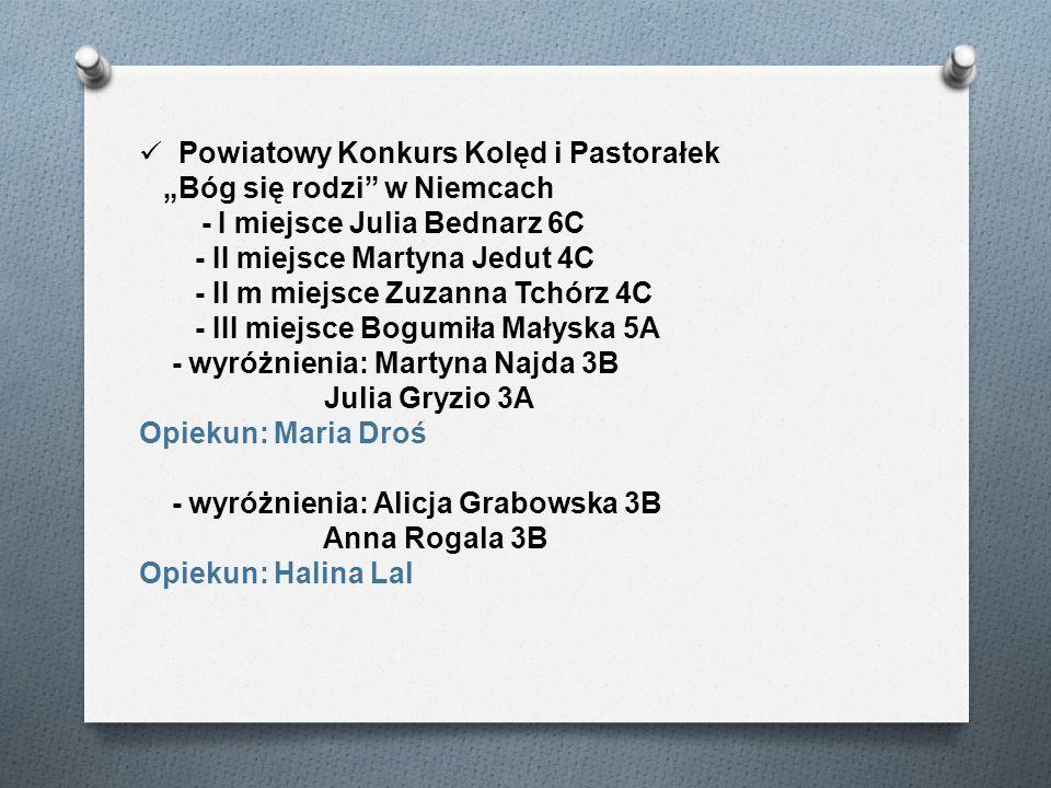 Powiatowy Konkurs Kolęd i Pastorałek Bóg się rodzi w Niemcach - I miejsce Julia Bednarz 6C - II miejsce Martyna Jedut 4C - II m miejsce Zuzanna Tchórz