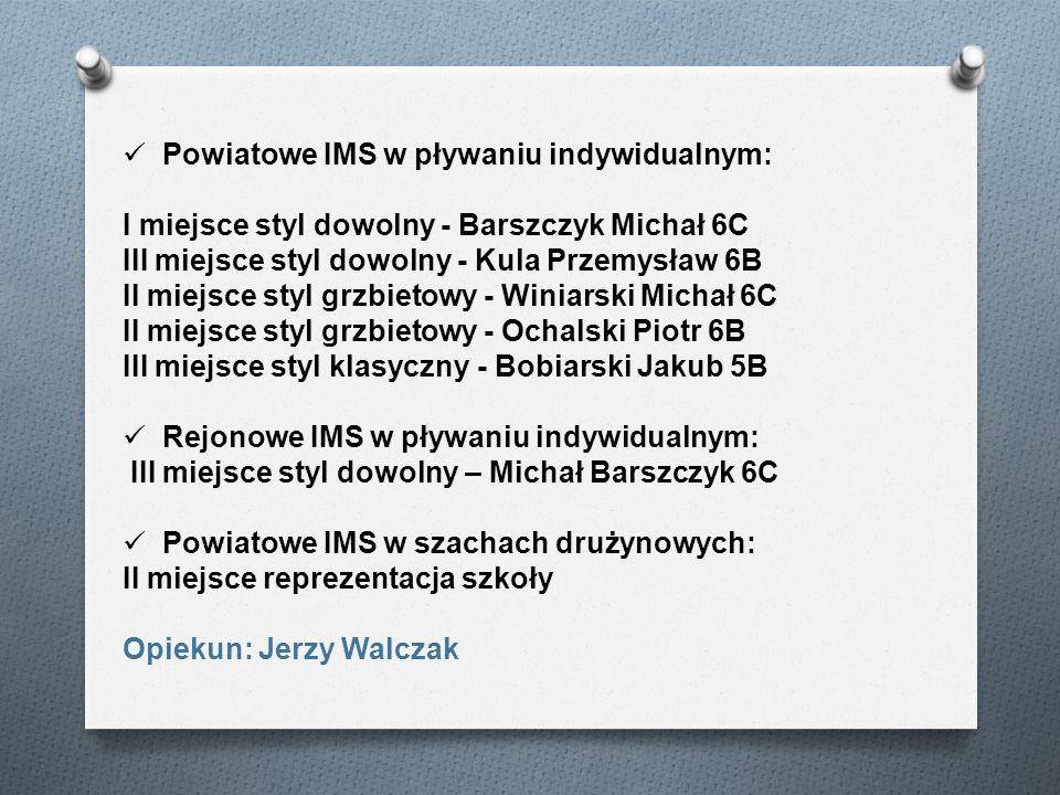 Powiatowe IMS w pływaniu indywidualnym: I miejsce styl dowolny - Barszczyk Michał 6C III miejsce styl dowolny - Kula Przemysław 6B II miejsce styl grz