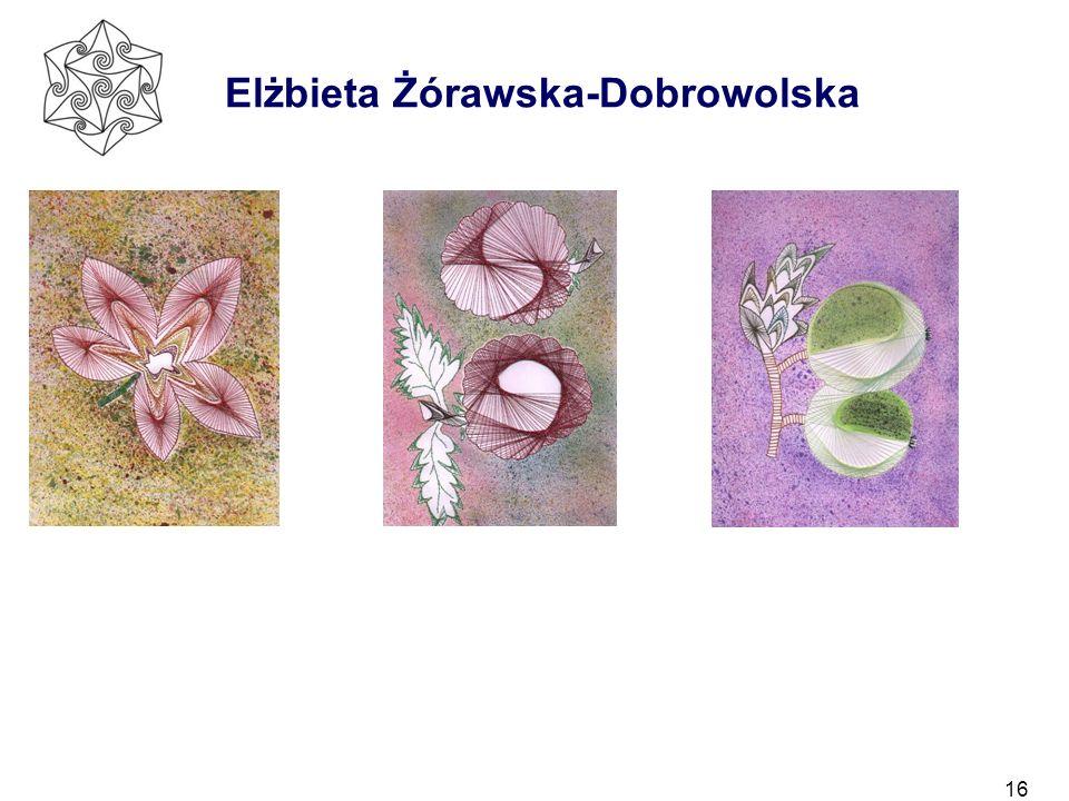 16 Elżbieta Żórawska-Dobrowolska