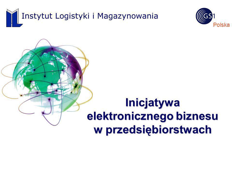 Polska Instytut Logistyki i Magazynowania Inicjatywa elektronicznego biznesu w przedsiębiorstwach