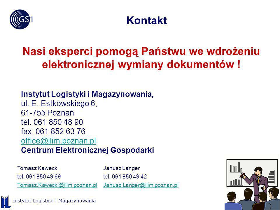 ©2005 ILiM – GS1 Polska slajd 21 Instytut Logistyki i Magazynowania Kontakt Nasi eksperci pomogą Państwu we wdrożeniu elektronicznej wymiany dokumentó