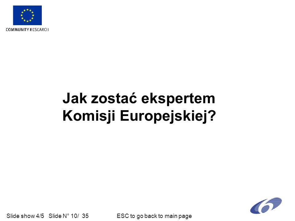 Slide show 4/5 Slide N° 11/ 35 ESC to go back to main page..reflecting an excellent relevance The proposal fits perfectly within the scientific, technical, socio-economic and policy objectives of the specific call of this Work Programme and Topic specification.