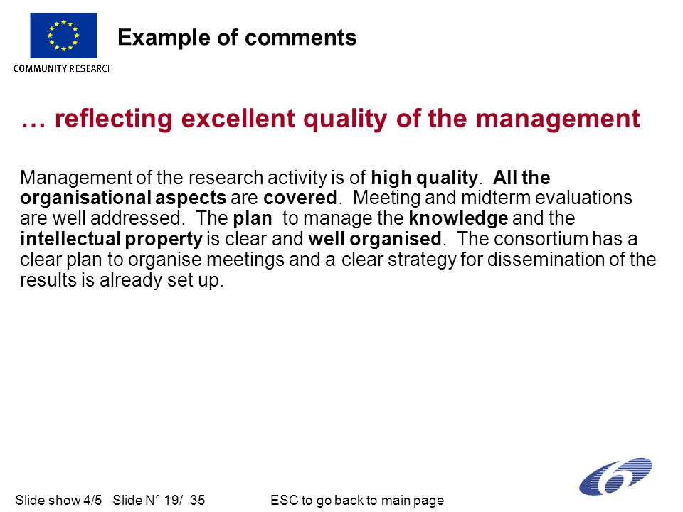 Slide show 4/5 Slide N° 19/ 35 ESC to go back to main page … reflecting excellent quality of the management Management of the research activity is of high quality.