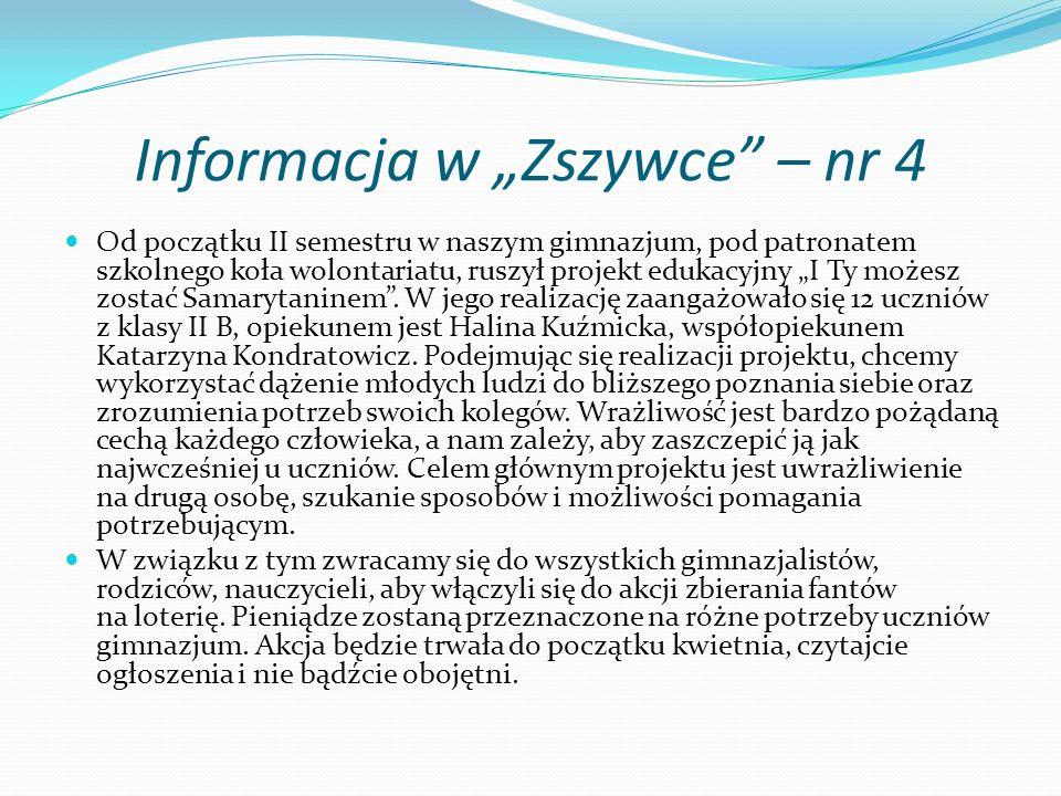 Informacja w Zszywce – nr 4 Od początku II semestru w naszym gimnazjum, pod patronatem szkolnego koła wolontariatu, ruszył projekt edukacyjny I Ty moż