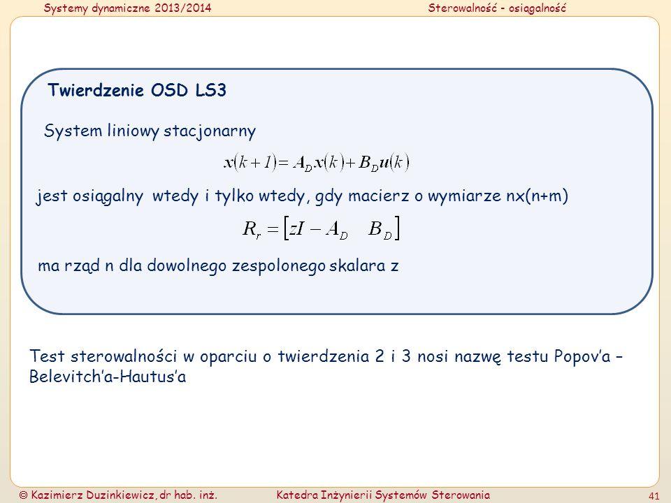 Systemy dynamiczne 2013/2014Sterowalność - osiągalność Kazimierz Duzinkiewicz, dr hab. inż.Katedra Inżynierii Systemów Sterowania 41 System liniowy st