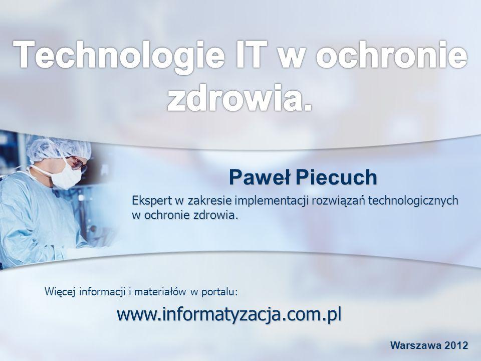 Paweł Piecuch Ekspert w zakresie implementacji rozwiązań technologicznych w ochronie zdrowia.