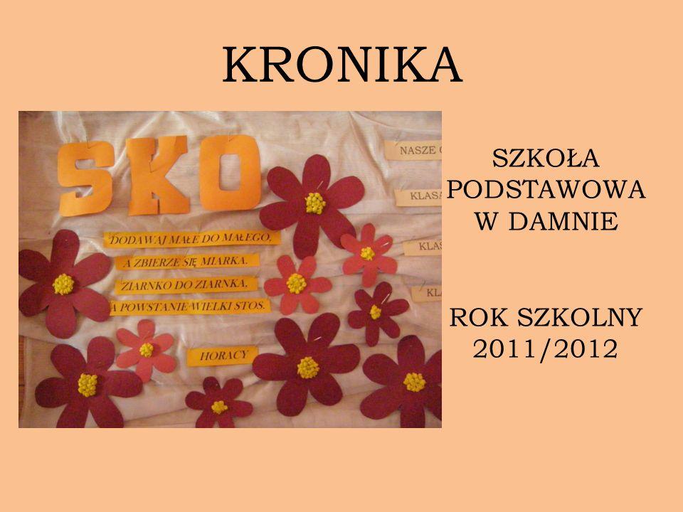 KRONIKA SZKOŁA PODSTAWOWA W DAMNIE ROK SZKOLNY 2011/2012
