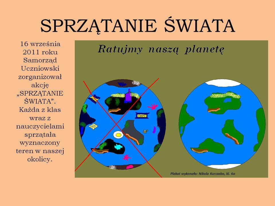 SPRZĄTANIE ŚWIATA 16 września 2011 roku Samorząd Uczniowski zorganizował akcję SPRZĄTANIE ŚWIATA. Każda z klas wraz z nauczycielami sprzątała wyznaczo