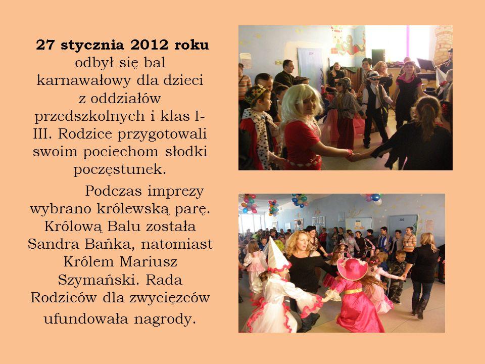 27 stycznia 2012 roku odbył się bal karnawałowy dla dzieci z oddziałów przedszkolnych i klas I- III. Rodzice przygotowali swoim pociechom słodki poczę
