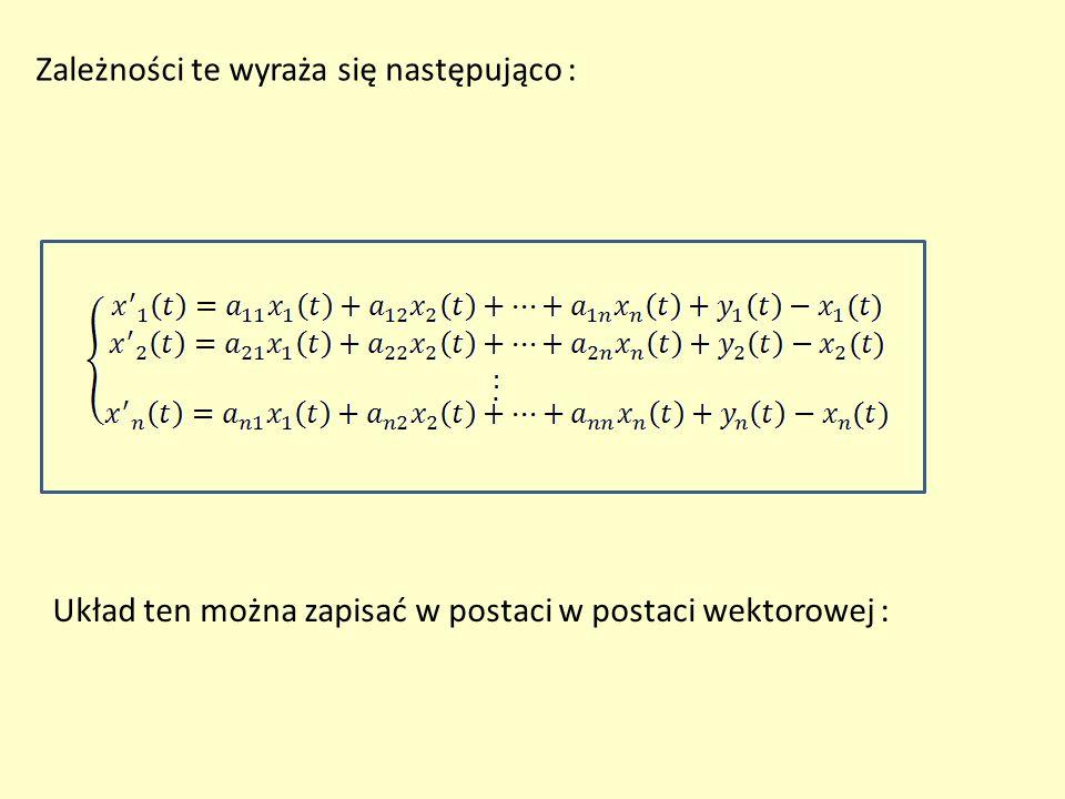 Zależności te wyraża się następująco : Układ ten można zapisać w postaci w postaci wektorowej :