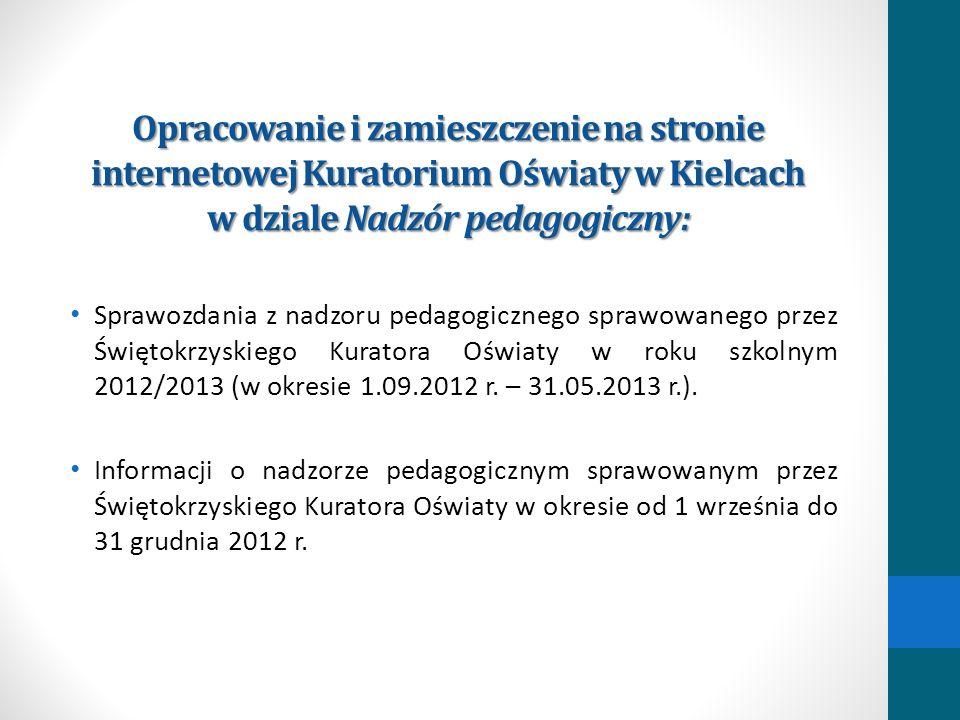 Opracowanie i zamieszczenie na stronie internetowej Kuratorium Oświaty w Kielcach w dziale Nadzór pedagogiczny: Sprawozdania z nadzoru pedagogicznego