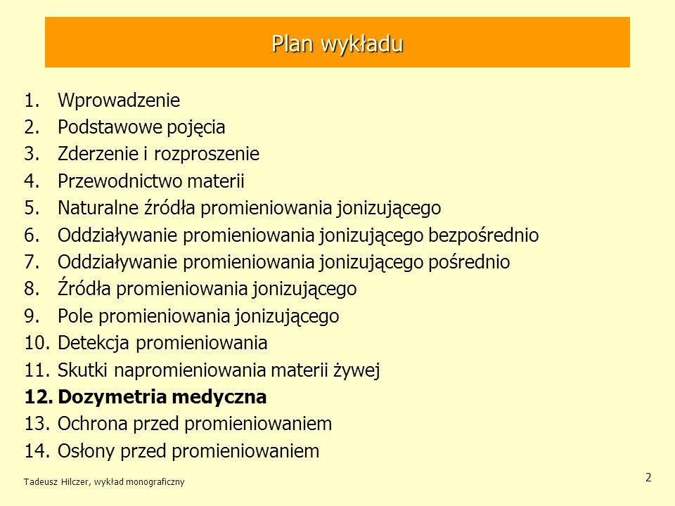Tadeusz Hilczer, wykład monograficzny 13 Model jednego układu można zastosować w przypadku np.