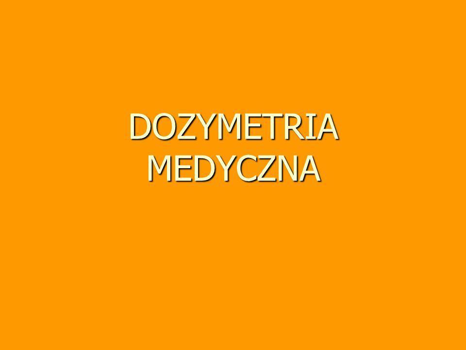 DOZYMETRIA MEDYCZNA