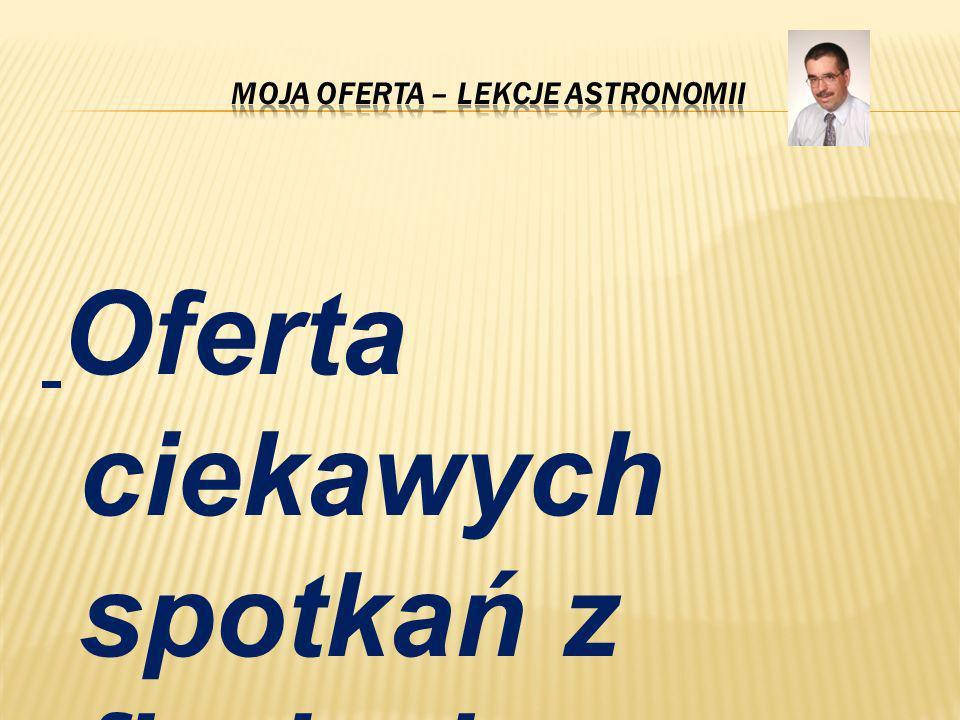Oferta ciekawych spotkań z fizyką i astronomią.