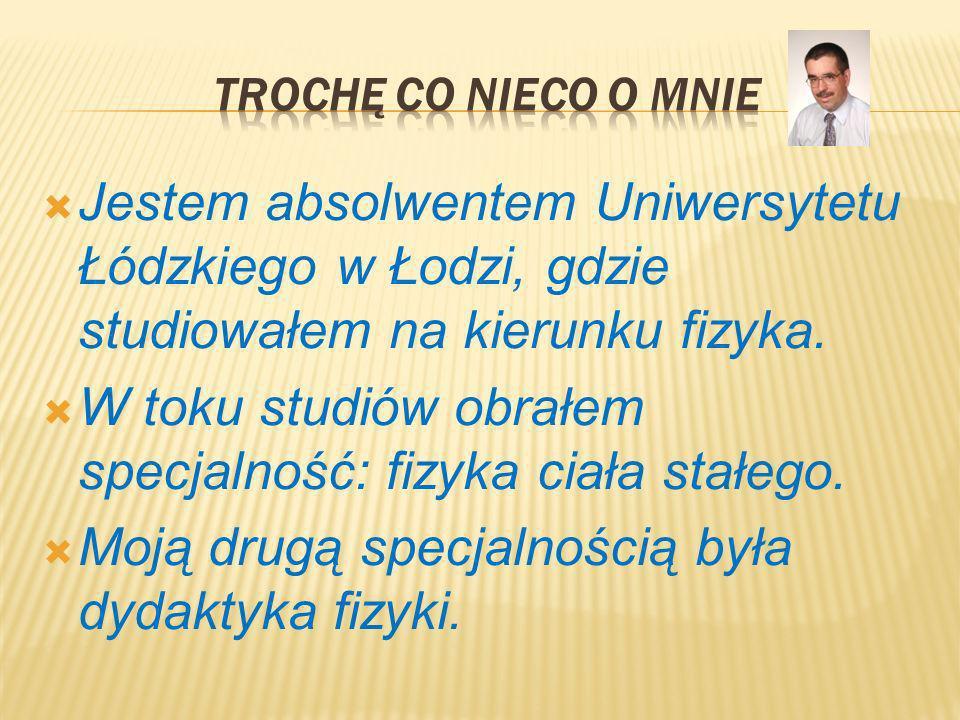 Jestem absolwentem Uniwersytetu Łódzkiego w Łodzi, gdzie studiowałem na kierunku fizyka. W toku studiów obrałem specjalność: fizyka ciała stałego. Moj
