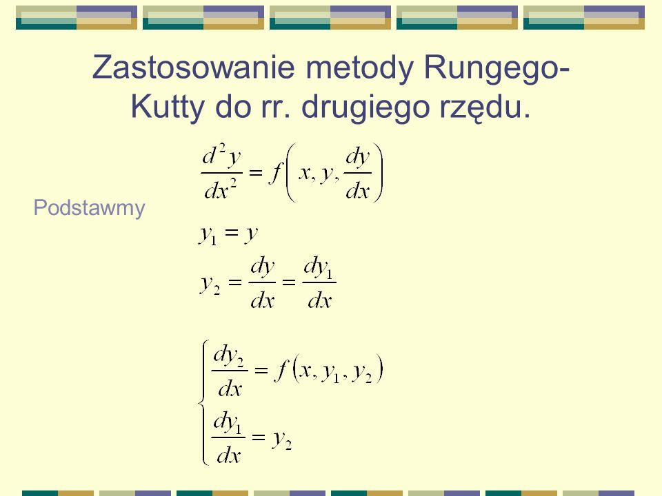 Zastosowanie metody Rungego- Kutty do rr. drugiego rzędu. Podstawmy