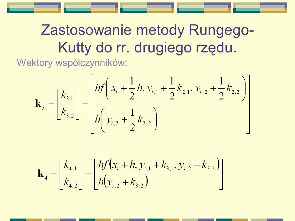 Zastosowanie metody Rungego- Kutty do rr. drugiego rzędu. Wektory współczynników: