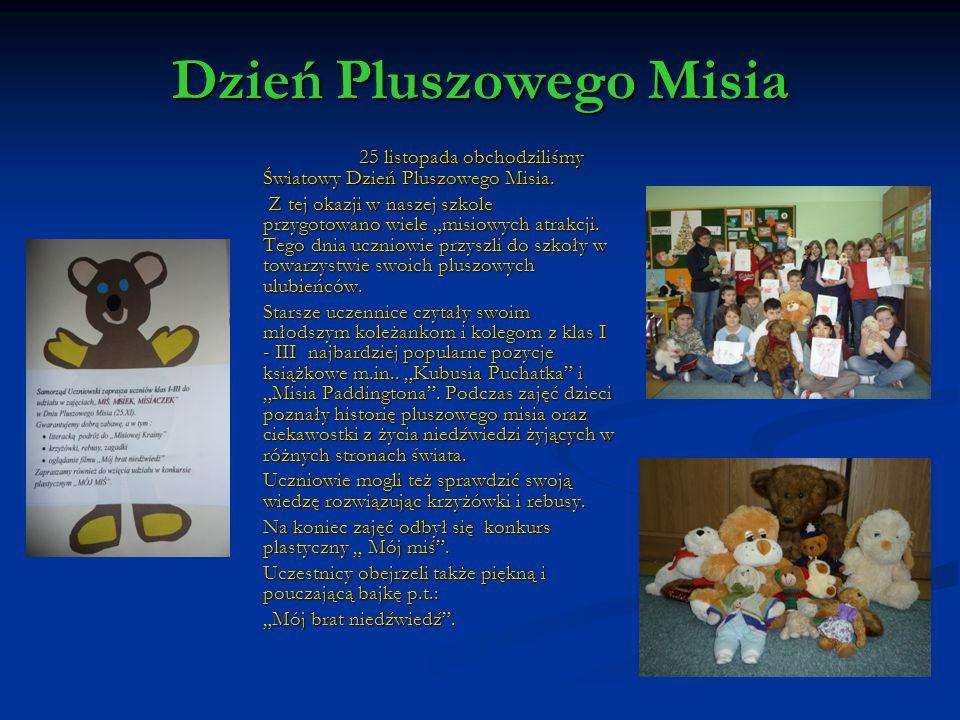Dzień Pluszowego Misia 25 listopada obchodziliśmy Światowy Dzień Pluszowego Misia. Z tej okazji w naszej szkole przygotowano wiele misiowych atrakcji.