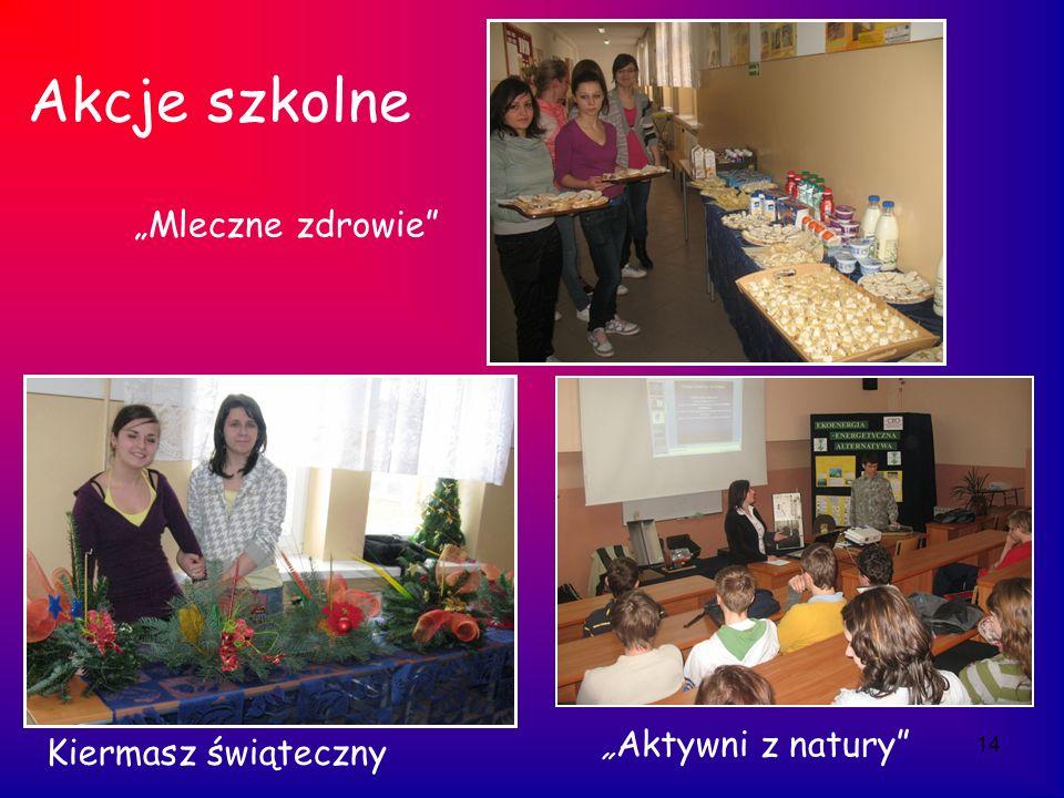 14 Akcje szkolne Kiermasz świąteczny Aktywni z natury Mleczne zdrowie