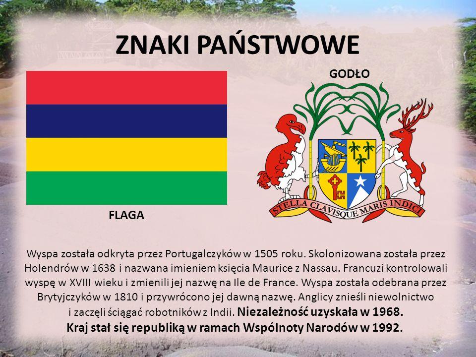 ZNAKI PAŃSTWOWE GODŁO FLAGA Wyspa została odkryta przez Portugalczyków w 1505 roku. Skolonizowana została przez Holendrów w 1638 i nazwana imieniem ks