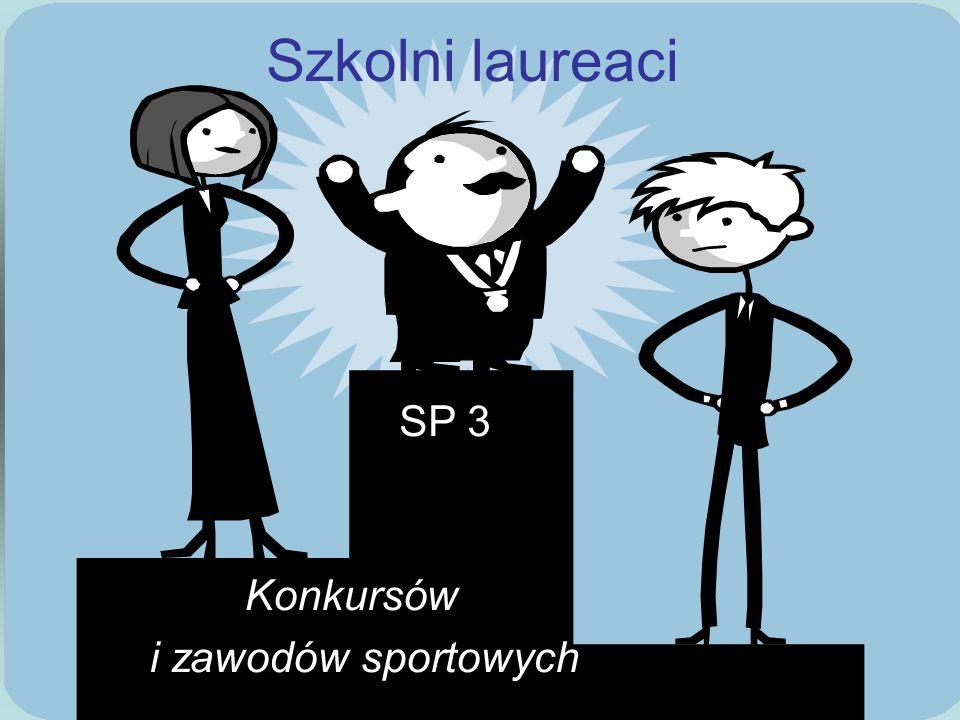 Szkolni laureaci Konkursów i zawodów sportowych SP 3