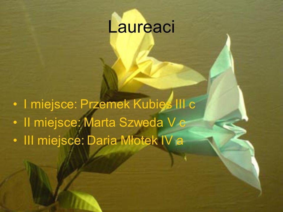 Laureaci I miejsce: Przemek Kubies III c II miejsce: Marta Szweda V c III miejsce: Daria Młotek IV a