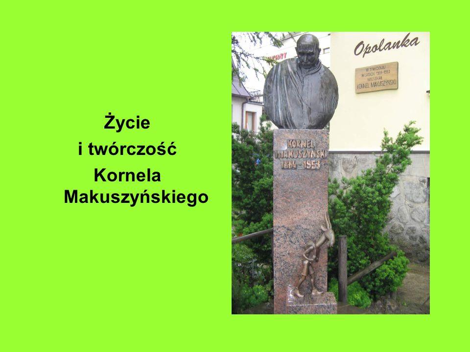 Życie i twórczość Kornela Makuszyńskiego