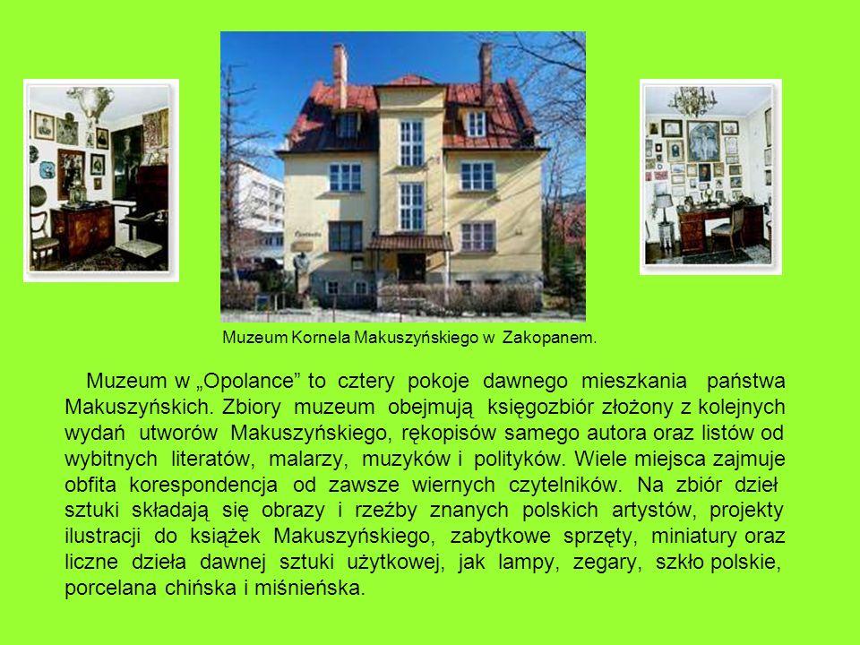 Muzeum w Opolance to cztery pokoje dawnego mieszkania państwa Makuszyńskich. Zbiory muzeum obejmują księgozbiór złożony z kolejnych wydań utworów Maku